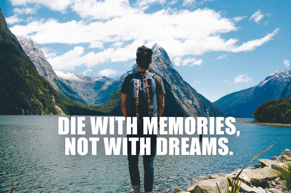 die-with-memories-not-dreams